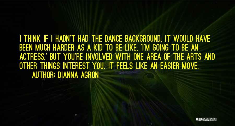 Dianna Agron Quotes 2100341