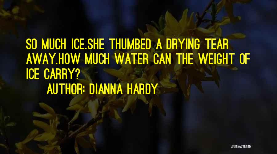 Dianna Hardy Quotes 1096827