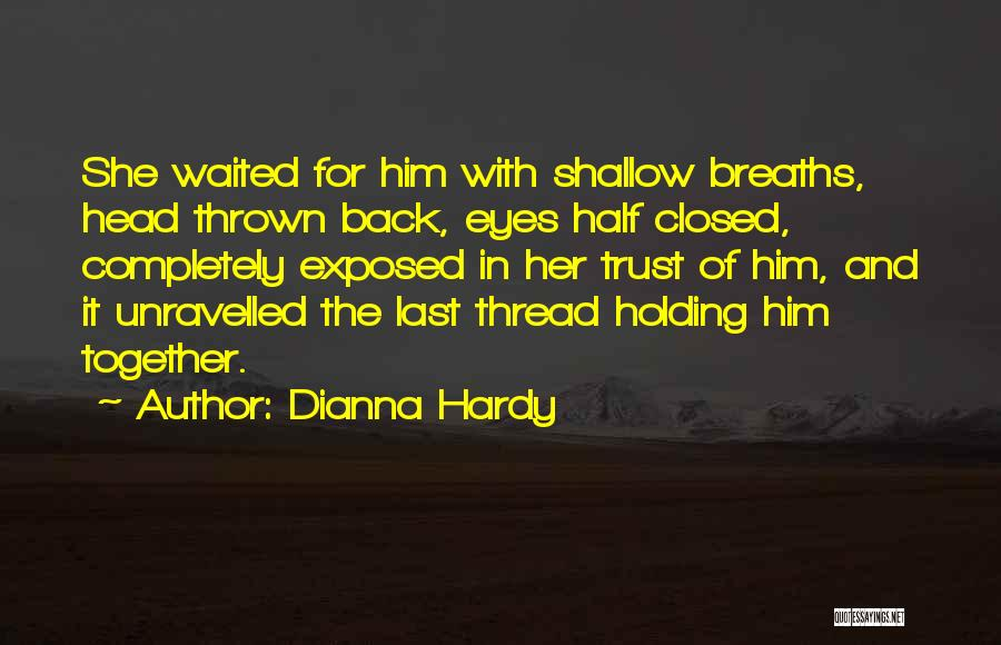 Dianna Hardy Quotes 1289839