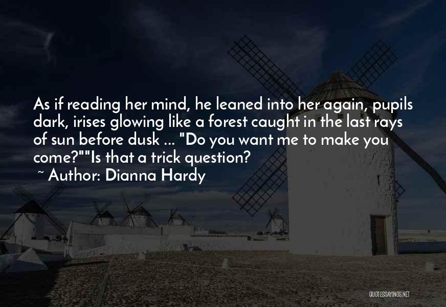Dianna Hardy Quotes 1445796