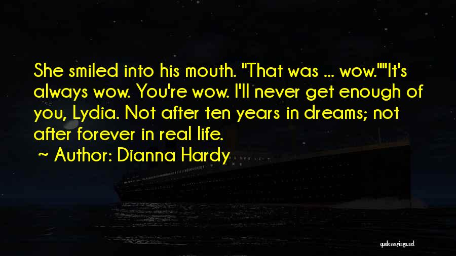 Dianna Hardy Quotes 1509699