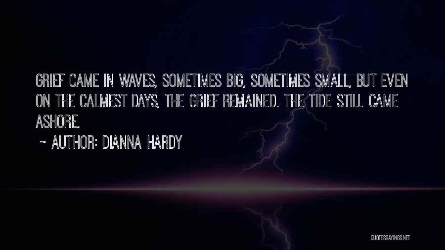 Dianna Hardy Quotes 1830206