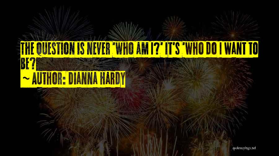 Dianna Hardy Quotes 1941333