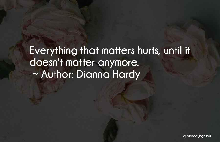Dianna Hardy Quotes 2081484