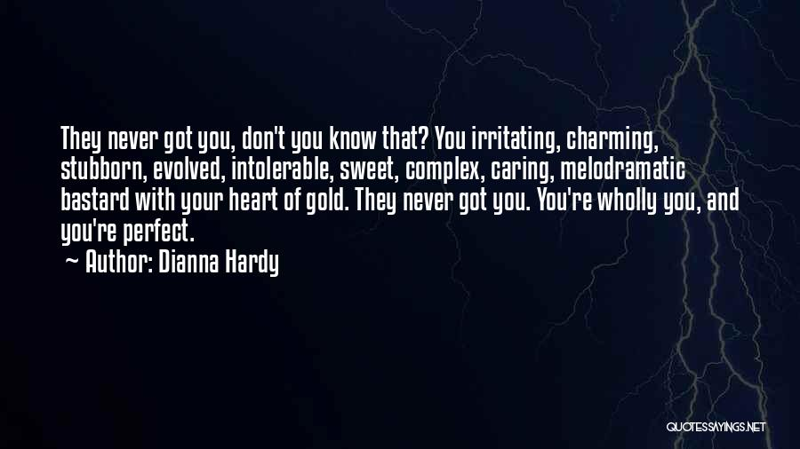 Dianna Hardy Quotes 2189852
