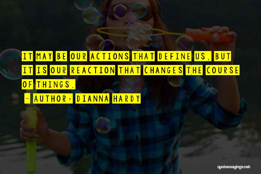 Dianna Hardy Quotes 240367