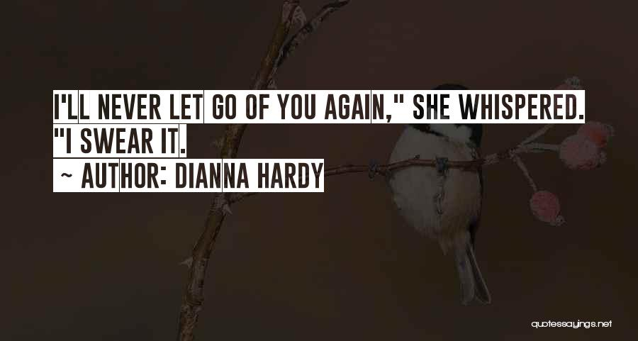 Dianna Hardy Quotes 640494