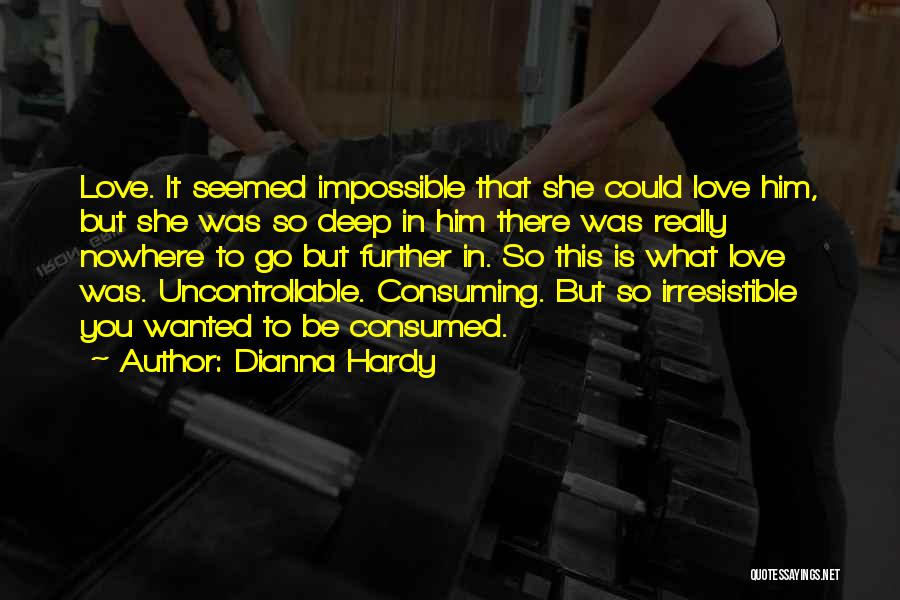 Dianna Hardy Quotes 769509