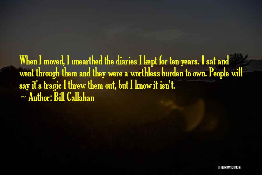 Diaries And Journals Quotes By Bill Callahan