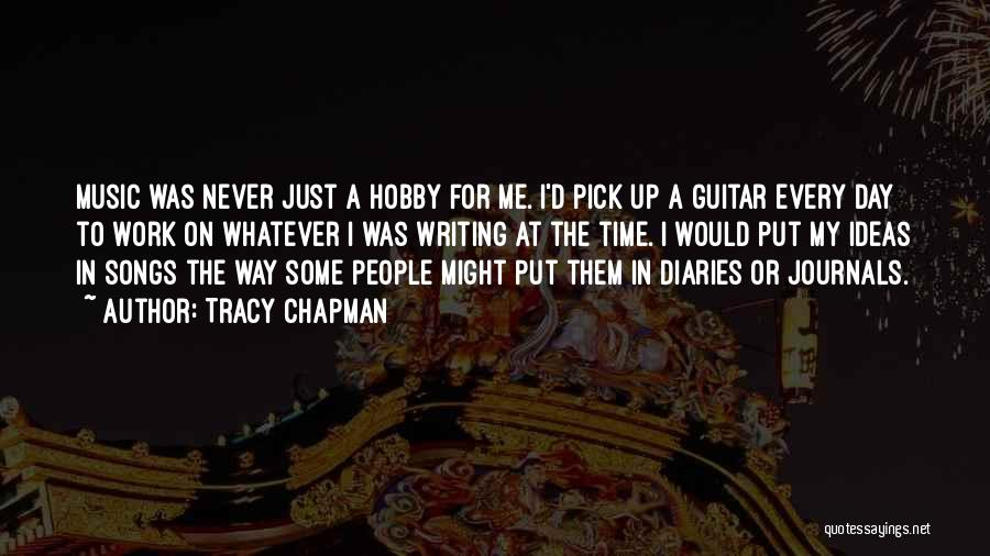 Diaries And Journals Quotes By Tracy Chapman