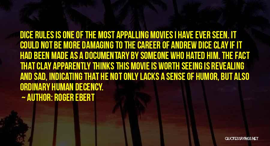 Dice Rules Quotes By Roger Ebert