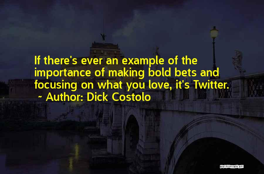 Dick Costolo Quotes 1057023
