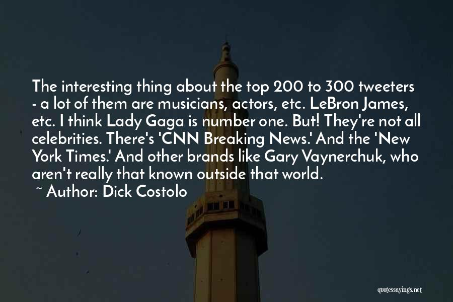 Dick Costolo Quotes 1301268