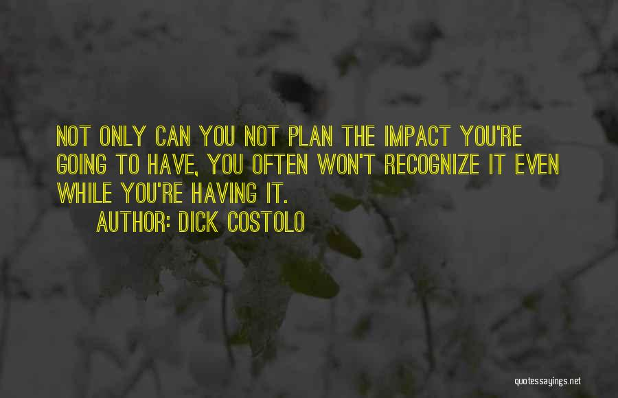 Dick Costolo Quotes 212773