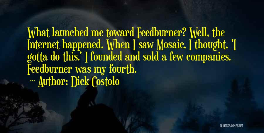 Dick Costolo Quotes 393003