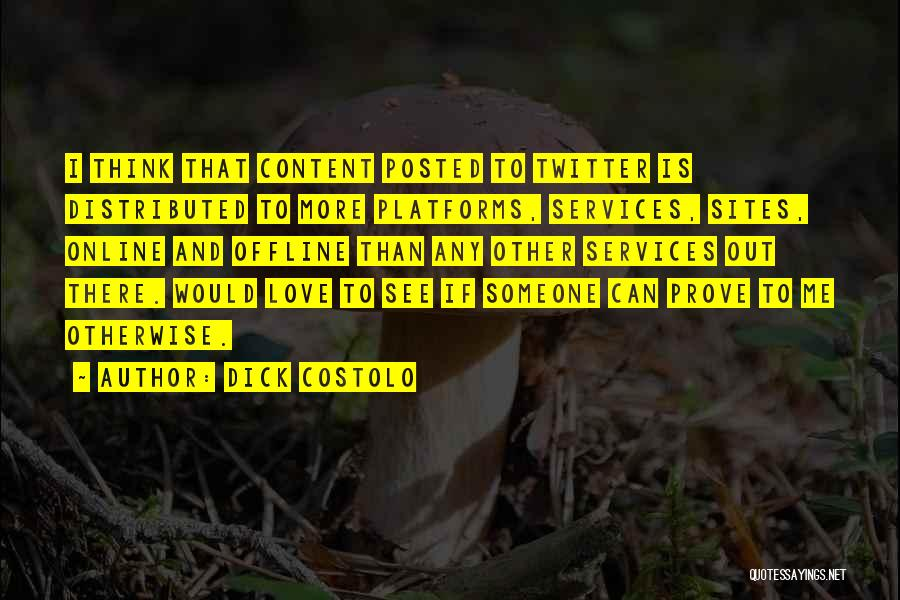 Dick Costolo Quotes 439341