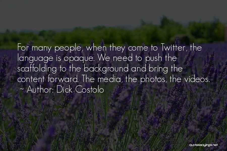 Dick Costolo Quotes 657114