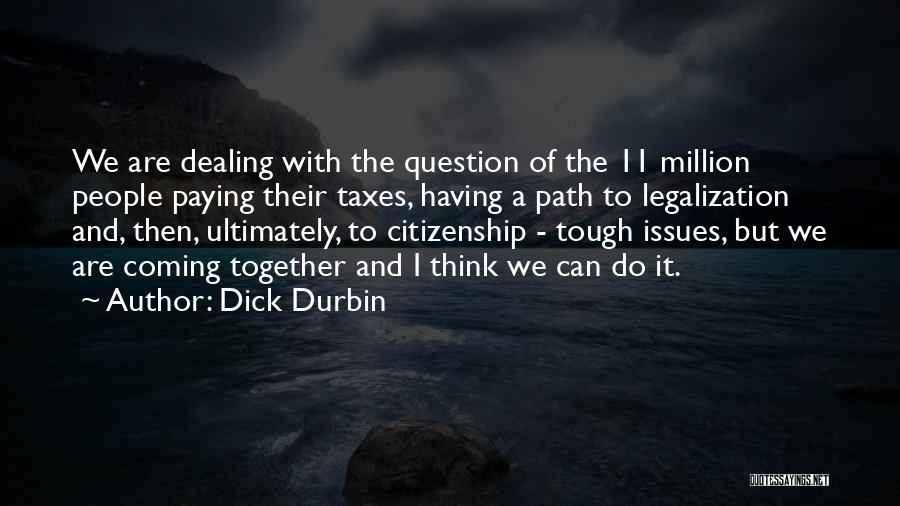 Dick Durbin Quotes 1157990