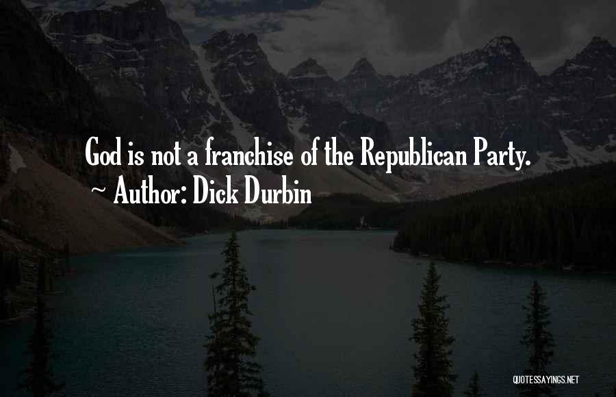 Dick Durbin Quotes 621830
