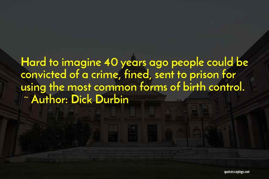 Dick Durbin Quotes 694865