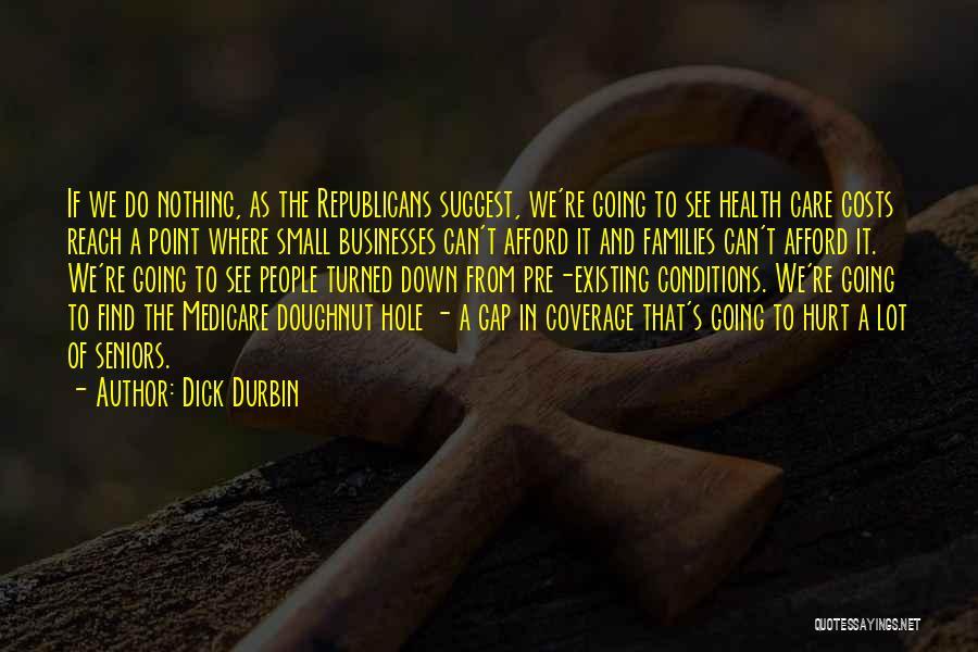 Dick Durbin Quotes 883853