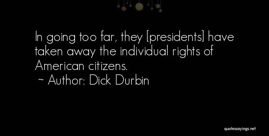 Dick Durbin Quotes 930112