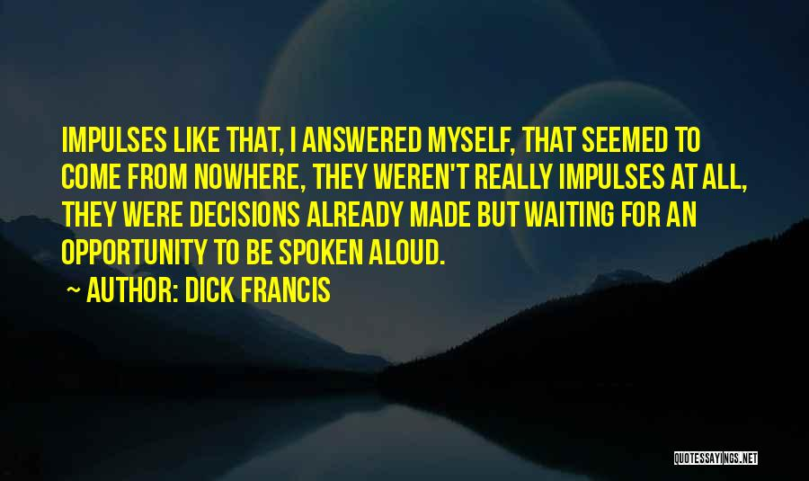Dick Francis Quotes 1075170