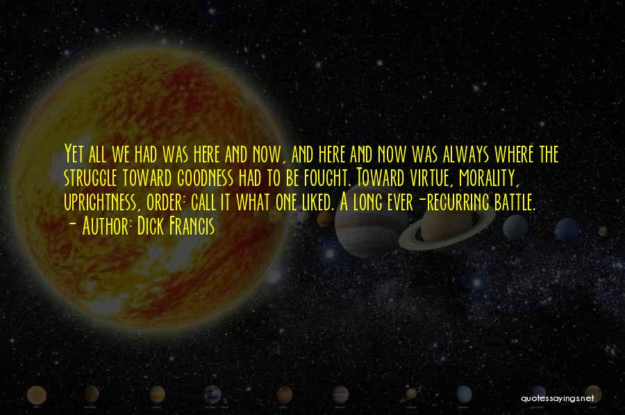 Dick Francis Quotes 1113832