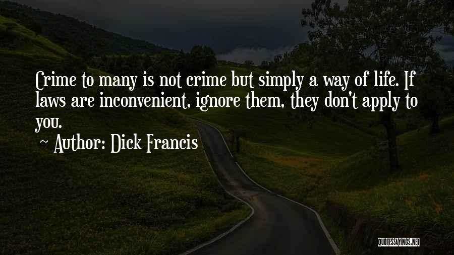 Dick Francis Quotes 1210607