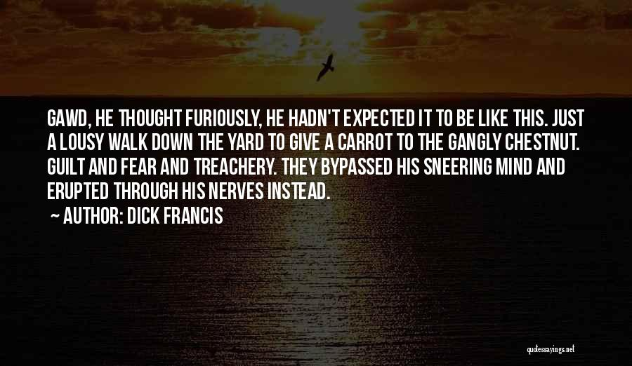 Dick Francis Quotes 1549515