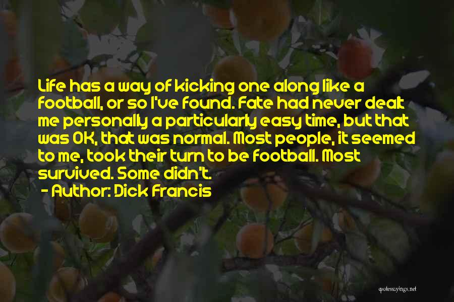 Dick Francis Quotes 311670
