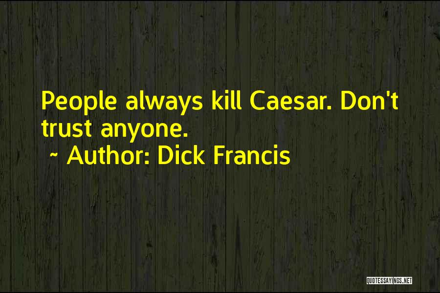 Dick Francis Quotes 730248
