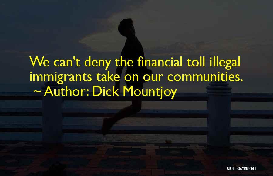 Dick Mountjoy Quotes 1511658