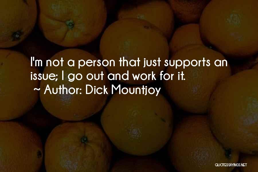 Dick Mountjoy Quotes 313687