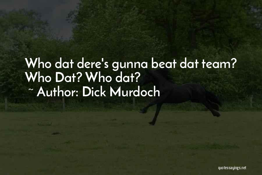 Dick Murdoch Quotes 868946