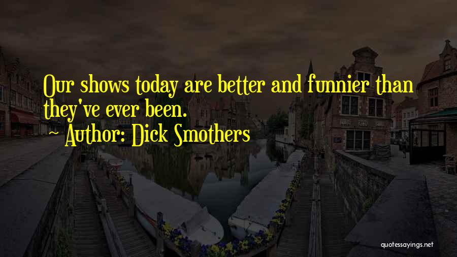 Dick Smothers Quotes 220232