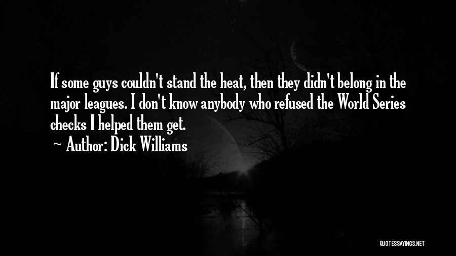 Dick Williams Quotes 1437120