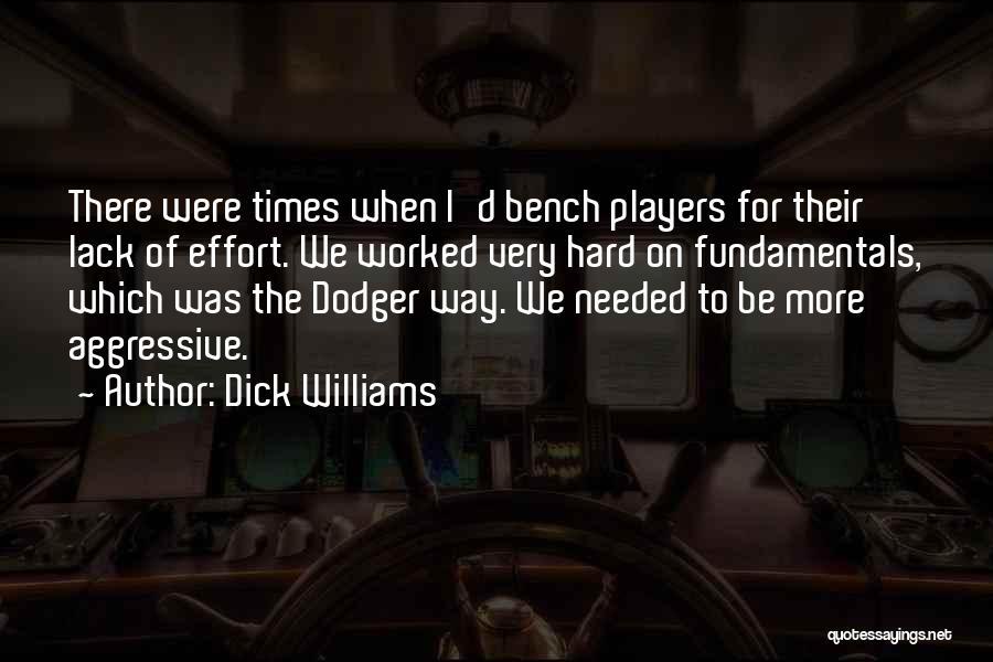Dick Williams Quotes 635190