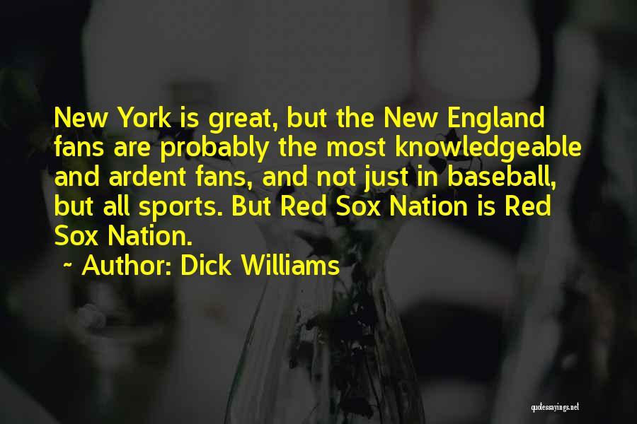 Dick Williams Quotes 814315