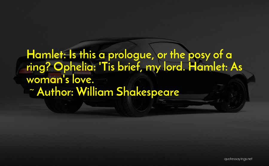 Did Hamlet Love Ophelia Quotes By William Shakespeare