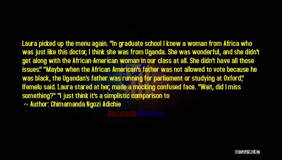 Did I Miss Something Quotes By Chimamanda Ngozi Adichie