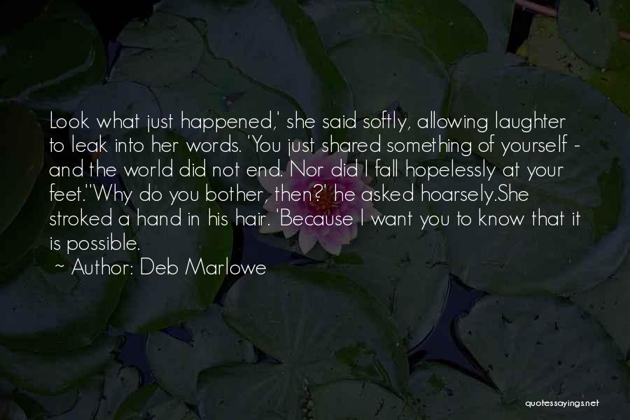 Did I Miss Something Quotes By Deb Marlowe