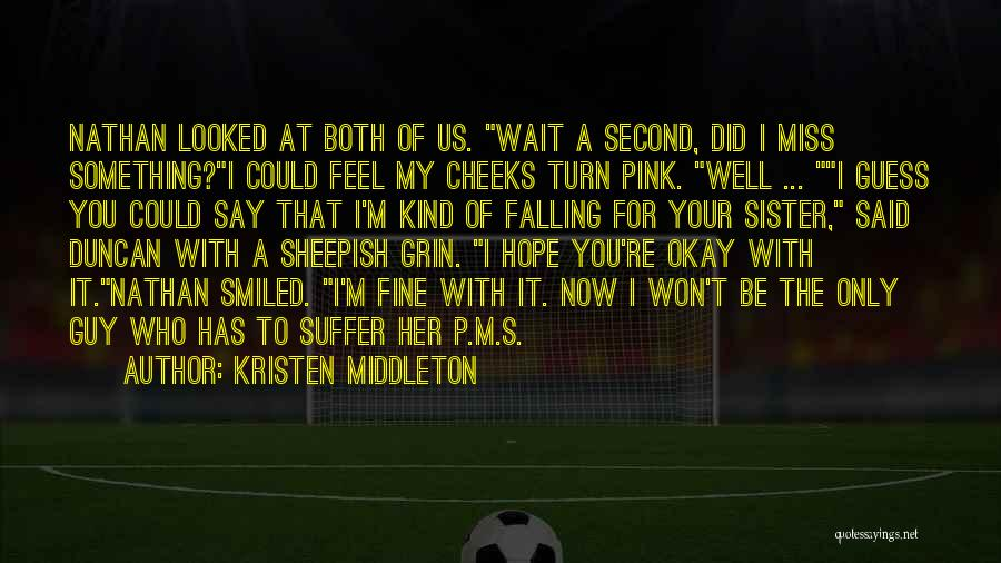 Did I Miss Something Quotes By Kristen Middleton
