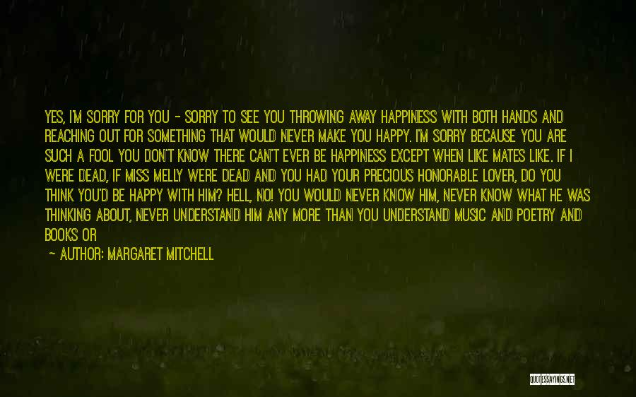 Did I Miss Something Quotes By Margaret Mitchell