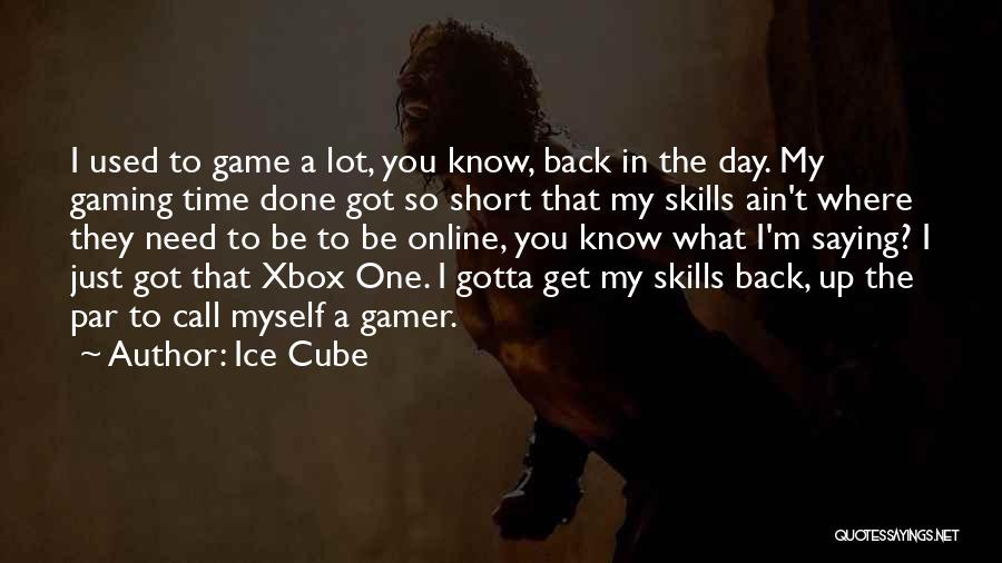 Did You Know Gaming Quotes By Ice Cube
