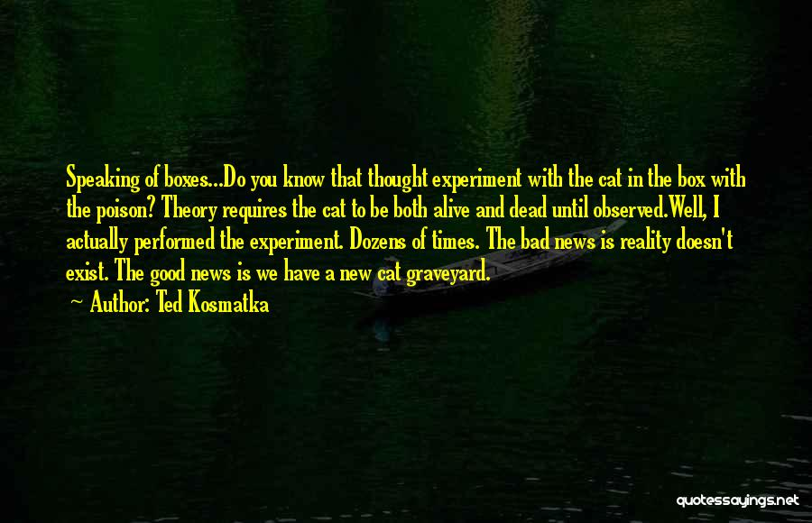 Did You Know Gaming Quotes By Ted Kosmatka