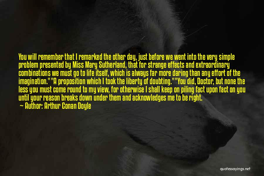 Did You Miss Me Quotes By Arthur Conan Doyle