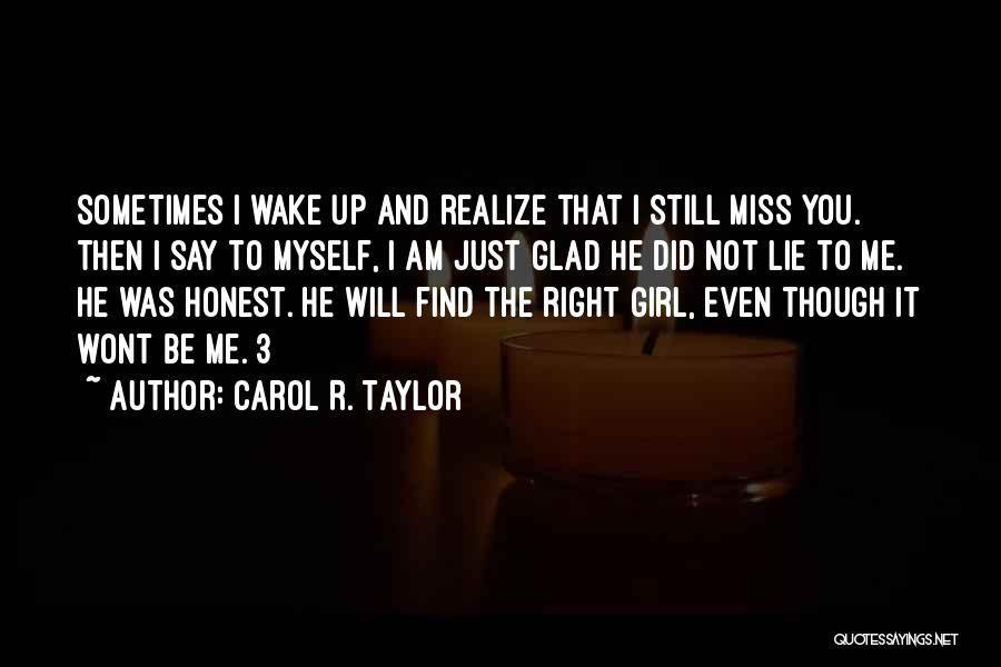 Did You Miss Me Quotes By Carol R. Taylor