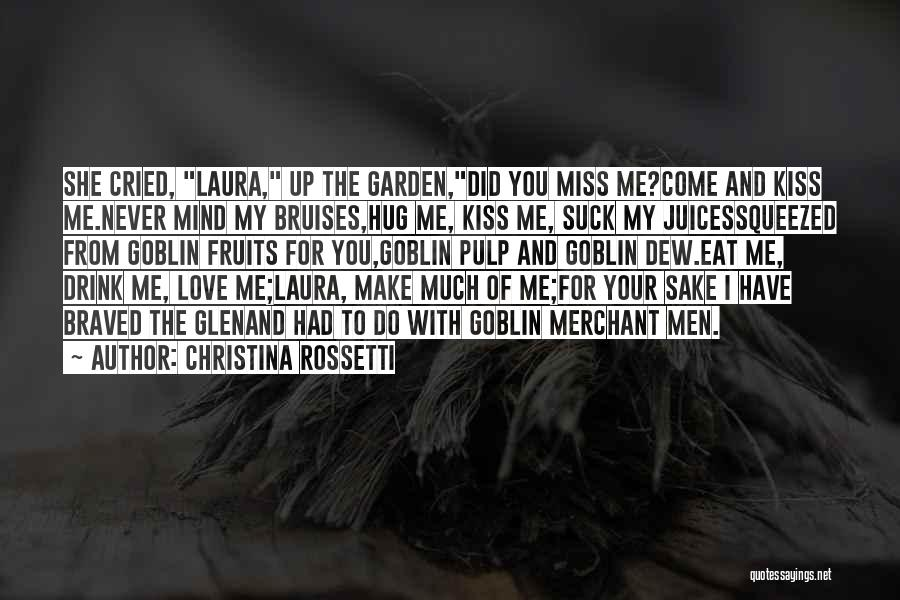 Did You Miss Me Quotes By Christina Rossetti