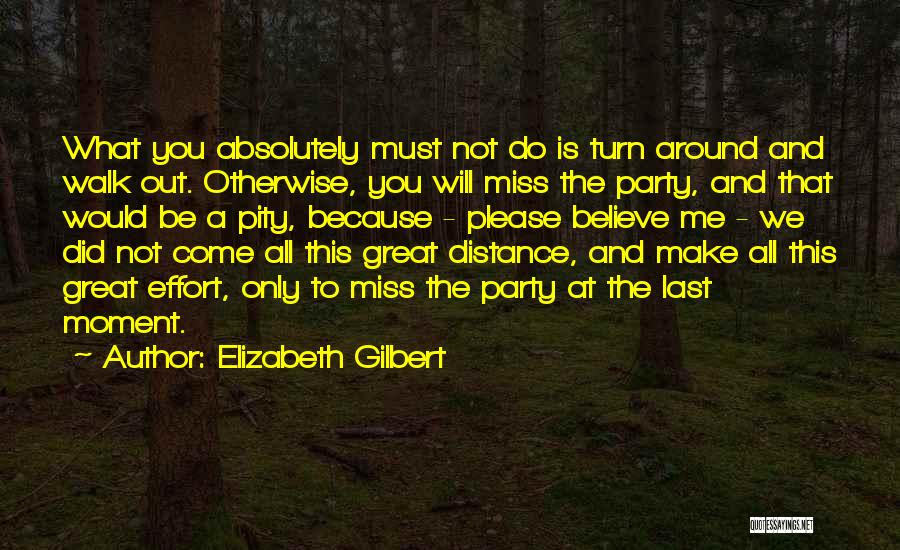 Did You Miss Me Quotes By Elizabeth Gilbert